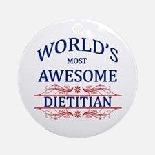 World's Most Awesome Dietitian Ornament (Round)