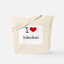 I love Subsidies Tote Bag