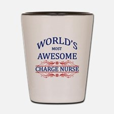 World's Most Awesome Charge Nurse Shot Glass