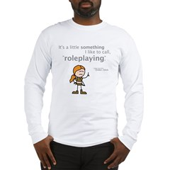 Haley: Roleplaying Long Sleeve T-Shirt