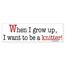 ... a knitter Bumper Bumper Sticker