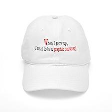 ... a graphic designer Baseball Cap
