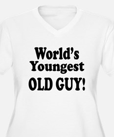 World's Youngest Old Guy Plus Size T-Shirt