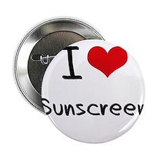 """I love Sunscreen 2.25"""" Button"""