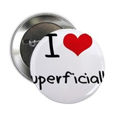 "I love Superficially 2.25"" Button"