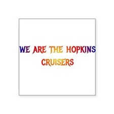 We are the Hopkins Cruisers!! Sticker