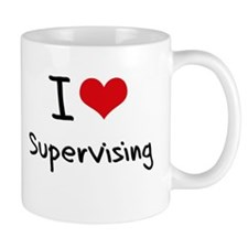 I love Supervising Mug