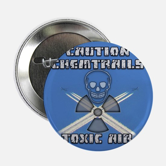 "Caution Chemtrails - Toxic Air 2.25"" Button"