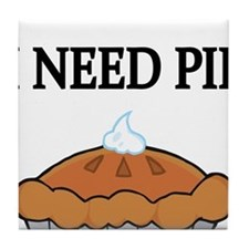 I NEED PIE Tile Coaster