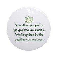 THE QUALITIES YOU POSSESS Ornament (Round)