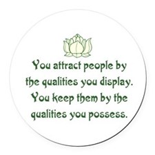 THE QUALITIES YOU POSSESS Round Car Magnet