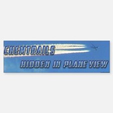 Chemtrails - Hidden in Plane View Bumper Bumper Bumper Sticker
