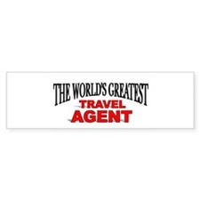 """The World's Greatest Travel Agent"" Bumper Sticker"