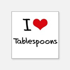 I love Tablespoons Sticker