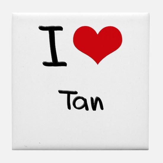I love Tan Tile Coaster
