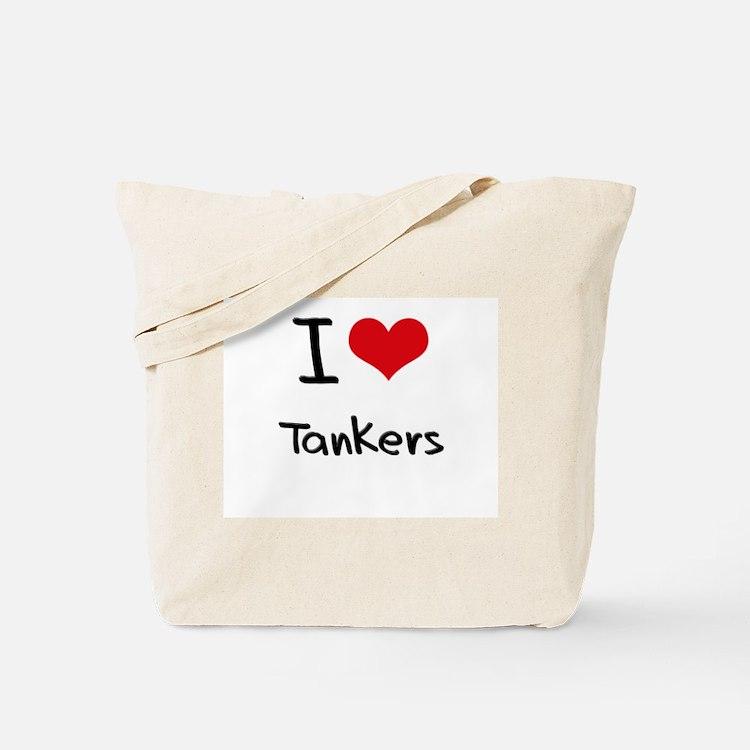 I love Tankers Tote Bag