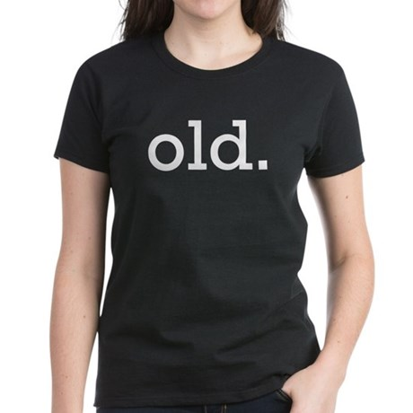 Old Women's Dark T-Shirt