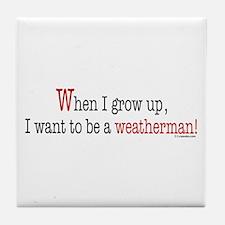 ... a weatherman Tile Coaster