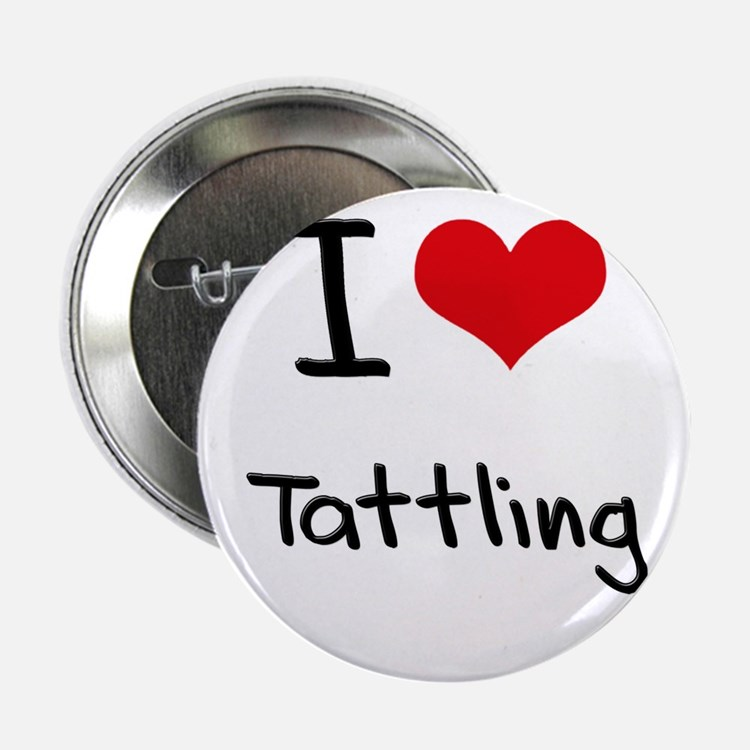 "I love Tattling 2.25"" Button"