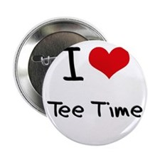 """I love Tee Time 2.25"""" Button"""