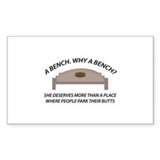 A Bench. Why A Bench ? Decal