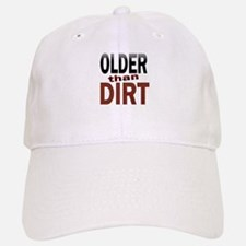 Older Than Dirt Baseball Baseball Cap