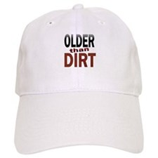 Older Than Dirt Baseball Cap