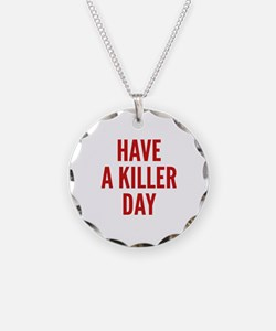 Have A Killer Day Necklace
