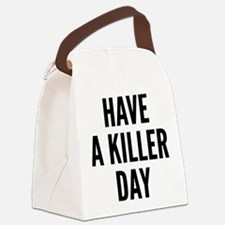 Have A Killer Day Canvas Lunch Bag