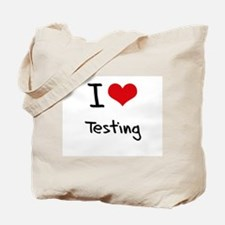 I love Testing Tote Bag