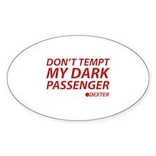 Don't Tempt My Dark Passenger Decal
