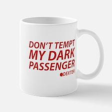 Don't Tempt My Dark Passenger Mug