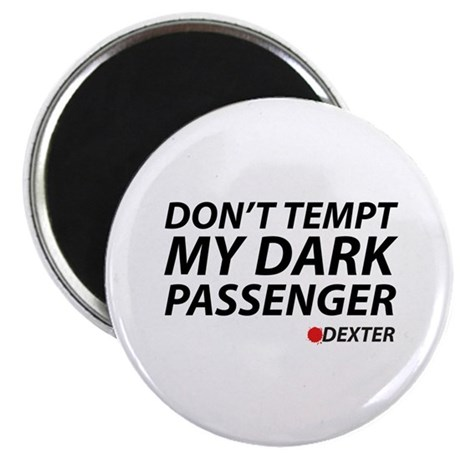 Don't Temp My Dark Passenger Magnet