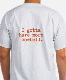 more cowbell. T-Shirt