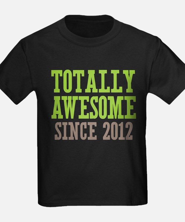 Totally Awesome Since 2012 T