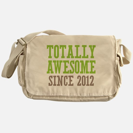 Totally Awesome Since 2012 Messenger Bag