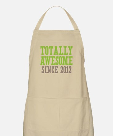 Totally Awesome Since 2012 Apron