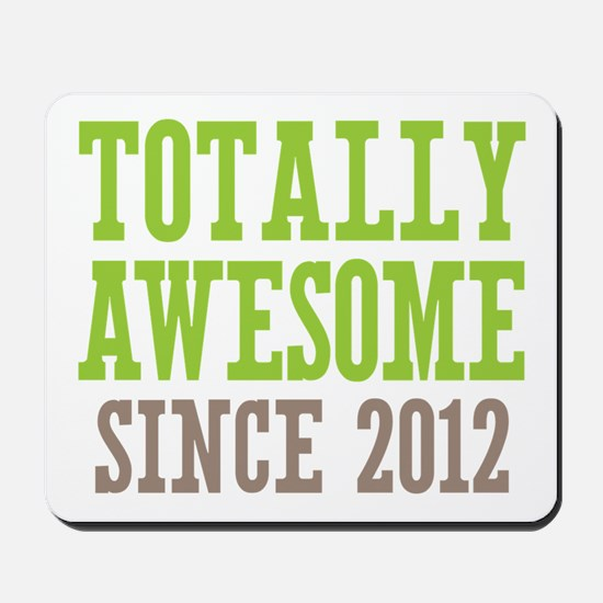 Totally Awesome Since 2012 Mousepad
