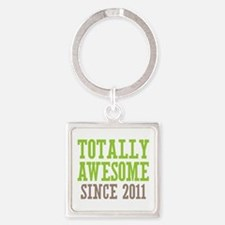 Totally Awesome Since 2011 Square Keychain