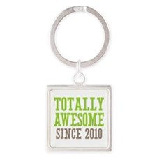 Totally Awesome Since 2010 Square Keychain