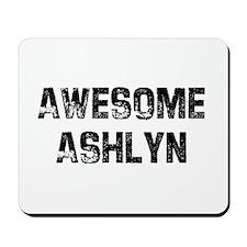 Awesome Ashlyn Mousepad