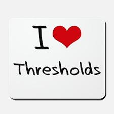 I love Thresholds Mousepad