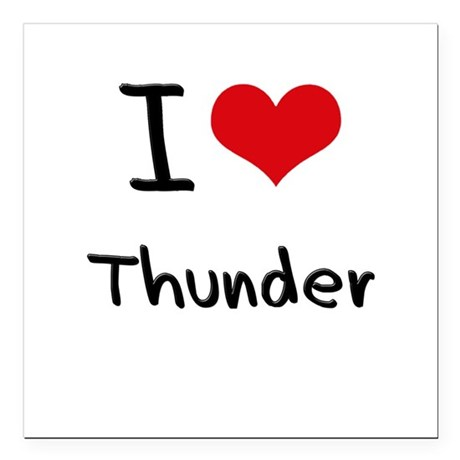 "I love Thunder Square Car Magnet 3"" x 3"""