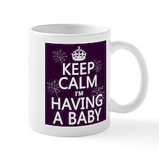 Keep Calm I'm Having A Baby Mug