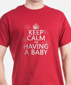 Keep Calm I'm Having A Baby T-Shirt