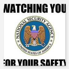 Watching You For Your Safety Square Car Magnet 3""