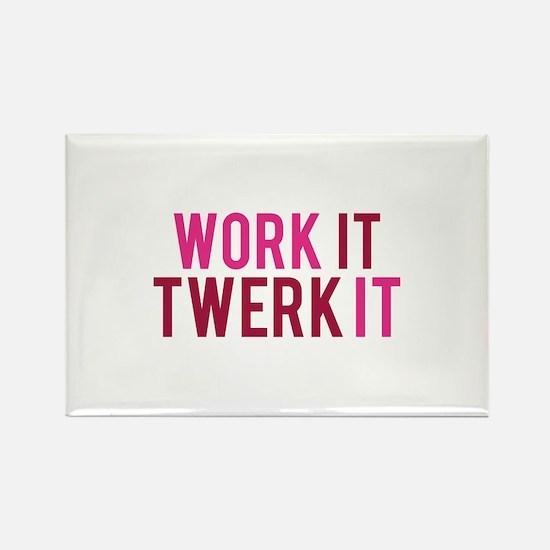 Work It Twerk It Rectangle Magnet