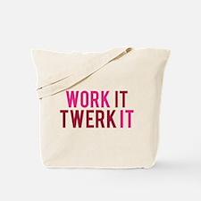Work It Twerk It Tote Bag