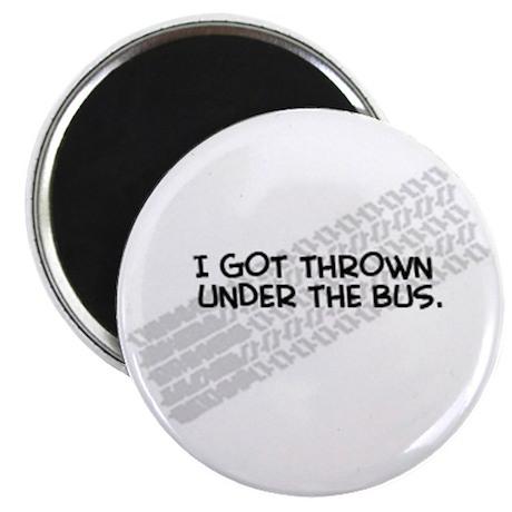 """I Got Thrown Under the Bus"" 2.25"" Magnet (10 pack"