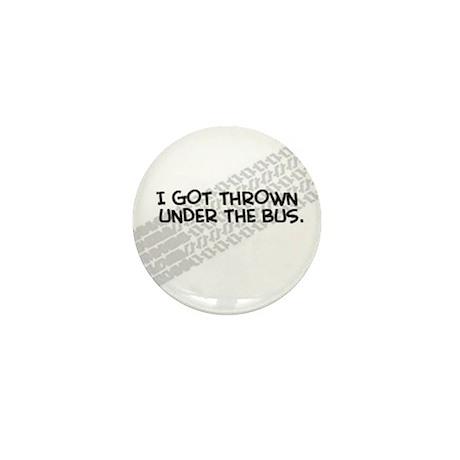 """I Got Thrown Under the Bus"" Mini Button (100 pack"